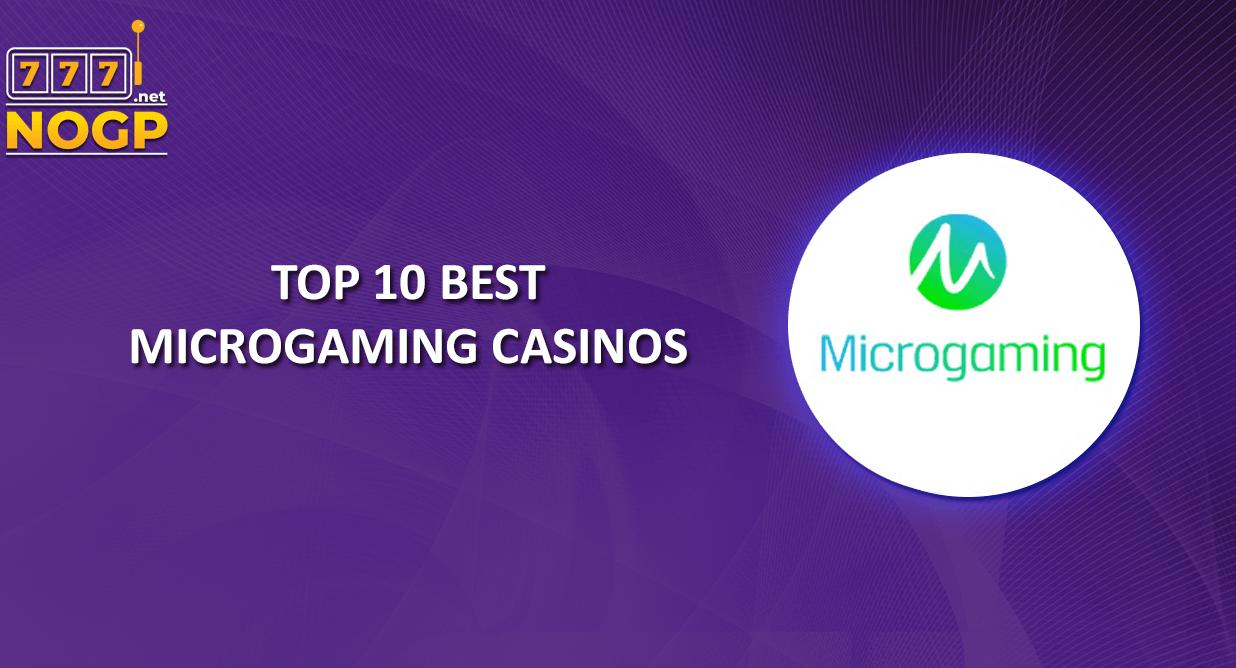 NOGPs Top 10 best Microgaming Casinos