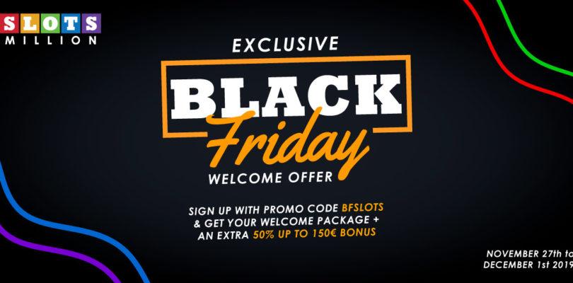 Celebrate Black Friday with Slotsmillion Casino.