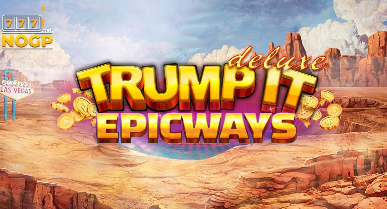 Trump It Deluxe Epicways slot logo